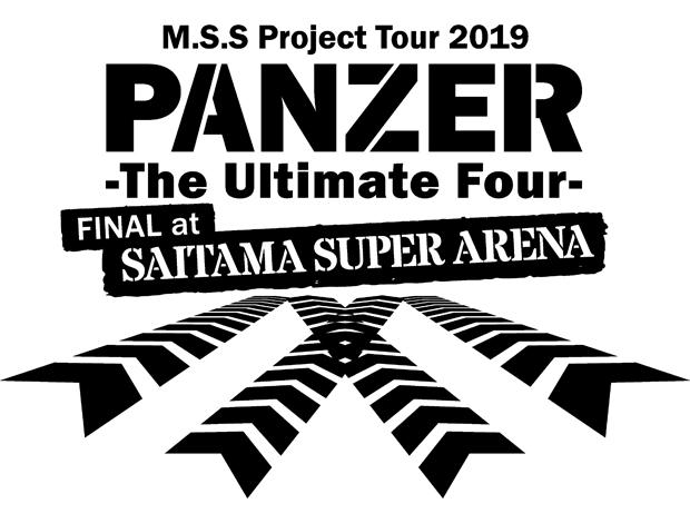 M.S.S Project Tour 2019 PANZER-The Ultimate Four-FINAL at SAITAMA SUPER ARENA