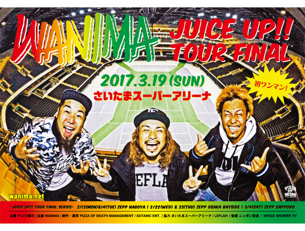 "WANIMA JUICE UP!! TOUR FINAL ""ワンマン"""